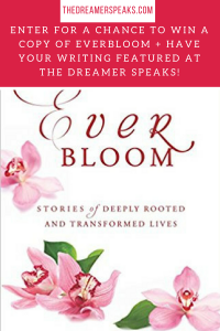 enter for a chance to win a copy of Everbloom and have your writing featured at The Dreamer Speaks